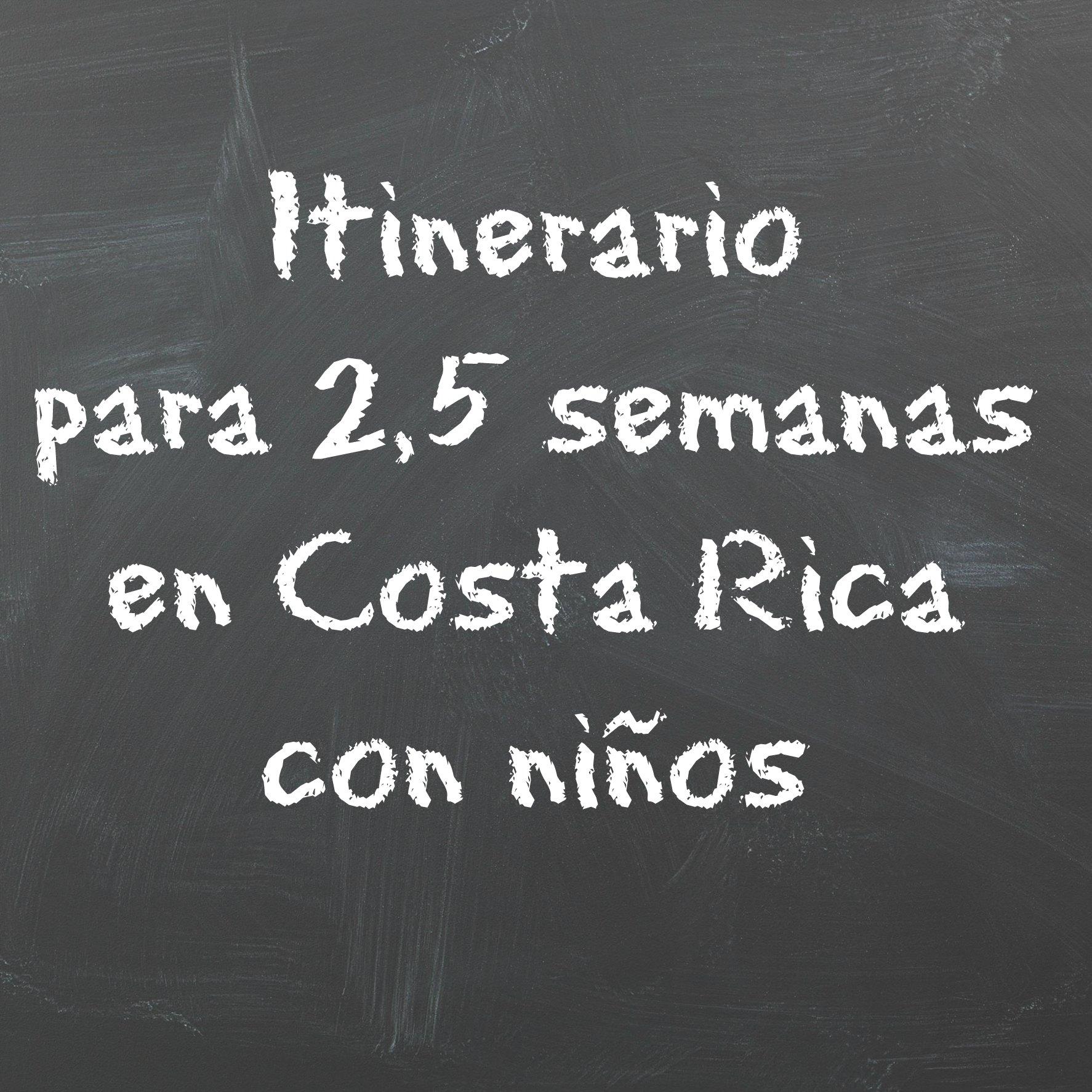 Itinerario para un viaje de 2,5 semanas a Costa Rica con niños
