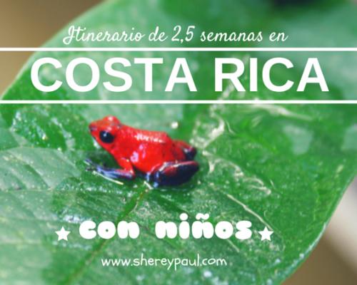 Itinerario y gastos de 2 semanas en Costa Rica con niños